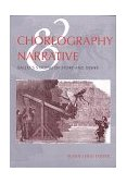 Choreography and Narrative Ballet's Staging of Story and Desire 1998 9780253212160 Front Cover