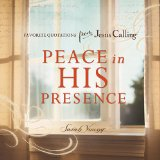 Peace in His Presence: Favorite Quotations from Jesus Calling 2015 9780718034160 Front Cover