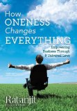 How Oneness Changes Everything Empowering Business Through 9 Universal Laws 2013 9781452579160 Front Cover
