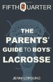 Parent's Guide to Boys Lacrosse 2011 9781456539160 Front Cover