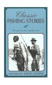 Classic Fishing Stories Twenty Timeless Angling Tales 2002 9781585747160 Front Cover
