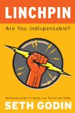 Linchpin Are You Indispensable? 2010 9781591843160 Front Cover