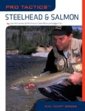 Steelhead and Salmon Use the Secrets of the Pros to Catch More and Bigger Fish 2008 9781599214160 Front Cover