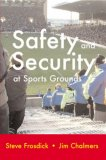 Safety and Security at Sports Grounds 2005 9781899820160 Front Cover