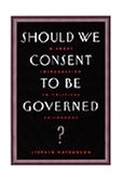 Should We Consent to Be Governed? A Short Introduction to Political Philosophy