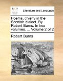 Poems, Chiefly in the Scottish Dialect by Robert Burns In 2010 9781140833161 Front Cover