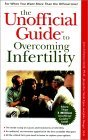 Unofficial Guide to Infertility 1999 9780028629162 Front Cover