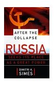 After the Collapse Russia Seeks Its Place as a Great Power 1999 9780684827162 Front Cover