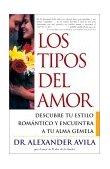 Los Tipos de Amor (Lovetypes) Descubre Tu Estilo Romantico y Encuentra a Tu Alma Gemela 2002 9780743201162 Front Cover