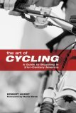 Art of Cycling A Guide to Bicycling in 21st-Century America 2nd 2006 9780762743162 Front Cover