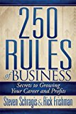 250 Rules of Business Secrets to Growing Your Career and Profits 2013 9781614485162 Front Cover