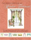 Design Directory of Window Treatments A Complete Reference for Homeowners, Interior Designers, Decorators, and Window Workshops
