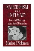 Narcissim and Intimacy Love and Marriage in an Age of Confusion 1st 1992 9780393309164 Front Cover