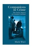 Companions in Crime The Social Aspects of Criminal Conduct 1st 2002 9780521009164 Front Cover
