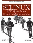 SELinux NSA's Open Source Security Enhanced Linux 2004 9780596007164 Front Cover