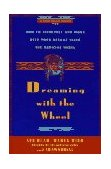 Dreaming with the Wheel How to Interpret Your Dreams Using the Medicine Wheel 1994 9780671784164 Front Cover