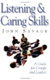 Listening and Caring Skills A Guide for Groups and Leaders 1st 1996 9780687017164 Front Cover
