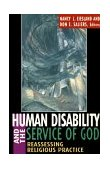 Human Disability and the Service of God Reassessing Religious Practice 1998 9780687273164 Front Cover