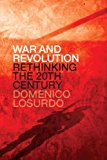 War and Revolution Rethinking the 20th Century 1st 2015 9781781686164 Front Cover