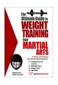 Ultimate Guide to Weight Training for Martial Arts 2003 9781932549164 Front Cover