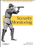 Security Monitoring Proven Methods for Incident Detection on Enterprise Networks 1st 2009 9780596518165 Front Cover