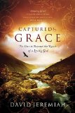 Captured by Grace No One Is Beyond the Reach of a Loving God 2010 9780849946165 Front Cover