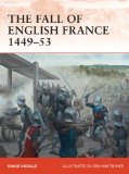 Fall of English France 1449-53 2012 9781849086165 Front Cover
