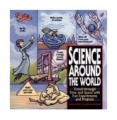 Science Around the World Travel Through Time and Space with Fun Experiments and Projects 1996 9780471119166 Front Cover