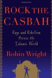 Rock the Casbah Rage and Rebellion Across the Islamic World 1st 2011 9781439103166 Front Cover