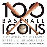 100 Baseball Icons From the National Baseball Hall of Fame and Museum Archive 2008 9781580089166 Front Cover