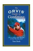 Orvis Guide to Gunfitting Techniques to Improve Your Wingshooting, and the Fundamentals of Gunfit 2006 9781592282166 Front Cover