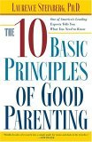 Ten Basic Principles of Good Parenting 1st 2005 9780743251167 Front Cover
