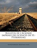 Bulletin de L'Acadmie Impriale des Sciences de St -Ptersbourg 2011 9781174690167 Front Cover