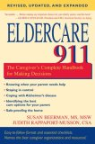 Eldercare 911 The Caregiver's Complete Handbook for Making Decisions 1st 2008 Revised 9781591026167 Front Cover