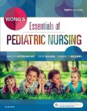 Wong's Essentials of Pediatric Nursing 10th 2016 9780323353168 Front Cover