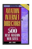 Aviation Internet Directory A Guide to the 500 Best Aviation Web Sites 4th 2001 9780071372169 Front Cover