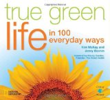 True Green Life In 100 Everyday Ways 2010 9781426205170 Front Cover