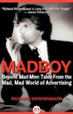 Madboy Beyond Mad Men - Tales from the Mad, Mad World of Advertising 2011 9781453258170 Front Cover
