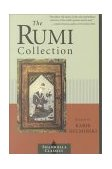 Rumi Collection An Anthology of Translations of Mevlana Jalaluddin Rumi 1st 2000 9781570627170 Front Cover