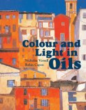 Colour and Light in Oils 2nd 2008 9781906388171 Front Cover
