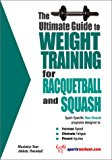 Ultimate Guide to Weight Training for Racquetball and Squash 2004 9781932549171 Front Cover