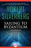 Sailing to Byzantium Six Novellas 2013 9781480418172 Front Cover