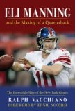 Eli Manning The Making of a Quarterback 2008 9781602393172 Front Cover