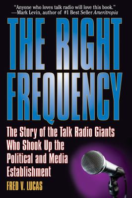 Right Frequency The Talk Giants Who SHook up the Political and Media Establishment
