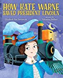 How Kate Warne Saved President Lincoln 2016 9780807541173 Front Cover