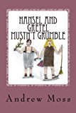 Hansel and Gretel Mustn't Grumble 2013 9781481964173 Front Cover