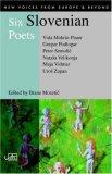 Six Slovenian Poets [Vida Mokrin-Pauer, Maja Vidmar, Uros Zupan, Peter Semolic, Natasa Velikonja, Gregor Podlogar] 2006 9781904614173 Front Cover