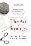 Art of Strategy A Game Theorist's Guide to Success in Business and Life 1st 2010 9780393337174 Front Cover