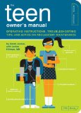 Teen Owner's Manual Operating Instructions, Troubleshooting Tips, and Advice on Adolescent Maintenance 2009 9781594744174 Front Cover