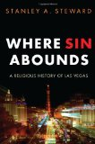 Where Sin Abounds A Religious History of Las Vegas 2012 9781610970174 Front Cover